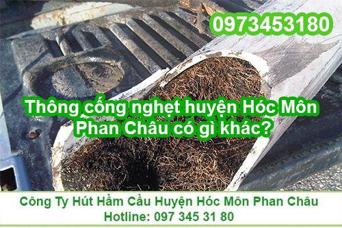 Thông cống nghẹt ở huyện Hóc Môn Phan Châu có gì khác?