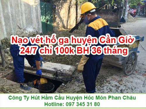 Nạo vét hố ga huyện Cần Giờ 24/7 chỉ 100k BH 36 tháng