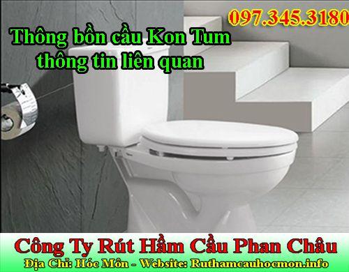 Thông bồn cầu Kon Tum dứt điểm chỉ với 49K BH 12 tháng