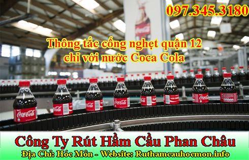 Thông tắc cống nghẹt quận 12 chỉ với nước Coca Cola