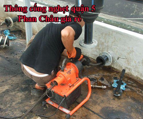 Thông cống nghẹt quận 5 giá rẻ uy tín của công ty Phan Châu: