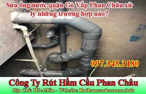Sửa ống nước quận Gò Vấp Phan Châu xử lý những trường hợp nào?