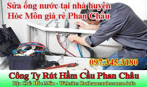 Sửa ống nước tại nhà huyện Hóc Môn giá rẻ Phan Châu