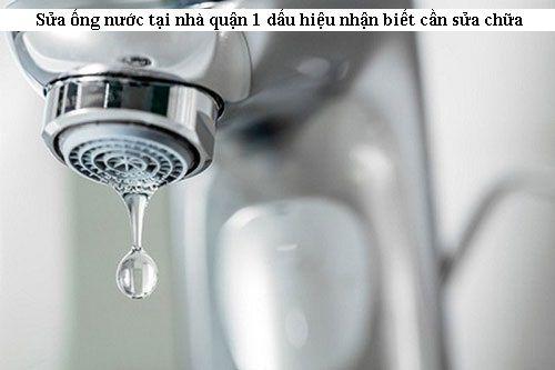 Sửa ống nước tại nhà quận 1 dấu hiệu nhận biết cần sửa chữa