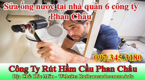 Sửa ống nước tại nhà quận 6 Phan Châu uy tín chất lượng
