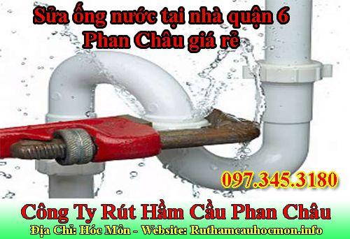 Sửa ống nước tại nhà quận 6 Phan Châu giá rẻ