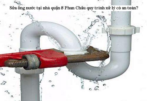 Sửa ống nước tại nhà quận 8 quy trình xử lý có an toàn?
