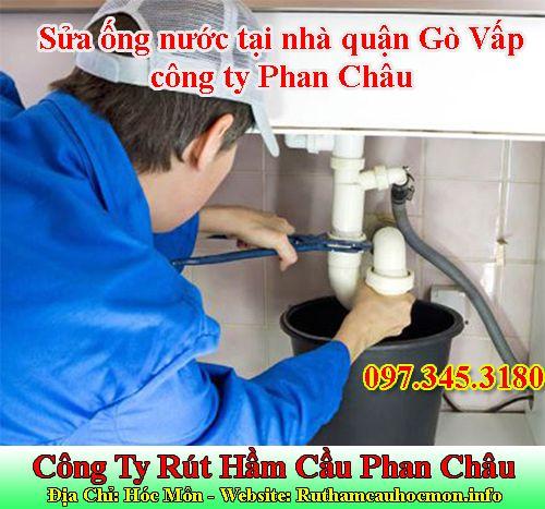Sửa ống nước tại nhà quận Gò Vấp Phan Châu uy tín chuyên nghiệp