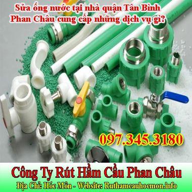 Sửa ống nước tại nhà quận Tân Bình Phan Châu cung cấp những dịch vụ gì?
