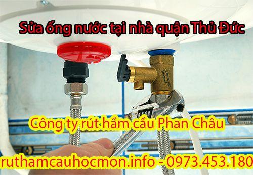 Sửa ống nước tại nhà quận Thủ Đức Phan Châu uy tín 100%