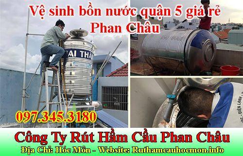 Vệ sinh bồn nước quận 5 giá rẻ Phan Châu