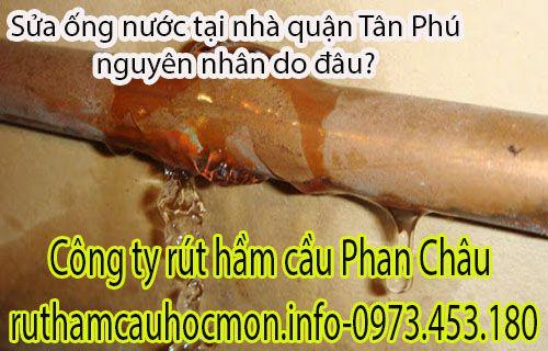 Sửa ống nước tại nhà quận Tân Phú nguyên nhân do đâu?