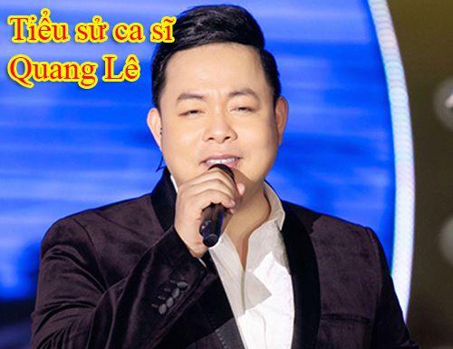 Tiểu sử ca sĩ Quang Lê lý lịch chi tiết giọng ca hải ngoại