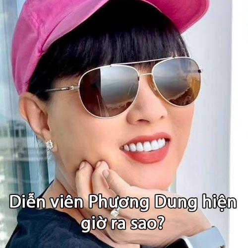 Diễn viên Phương Dung hiện giờ ra sao?