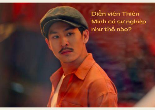 Diễn viên Thiên Minh có sự nghiệp như thế nào?