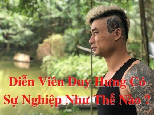 Diễn viên Duy Hưng có sự nghiệp như thế nào