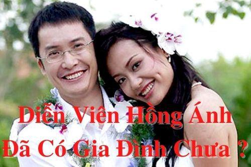 Diễn viên Hồng Ánh đã có gia đình chưa