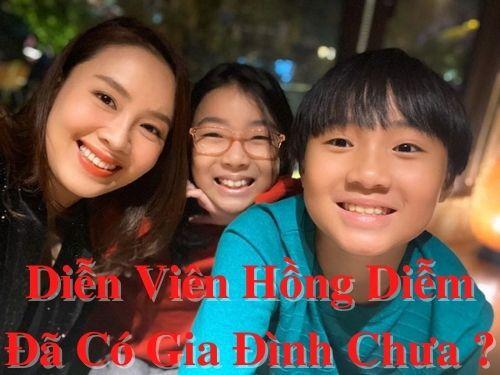 Diễn viên Hồng Diễm đã có gia đình chưa