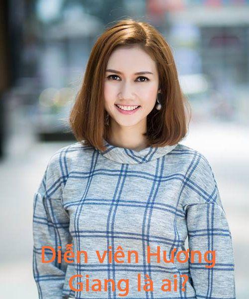 Diễn viên Hương Giang là ai