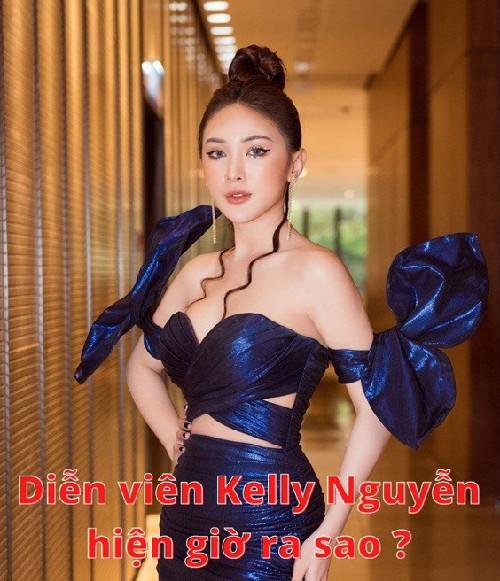 Diễn viên Kelly Nguyễn hiện giờ ra sao ?