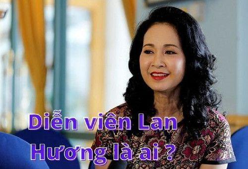 Diễn viên Lan Hương là ai ?