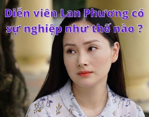 Diễn viên Lan Phương có sự nghiệp như thế nào ?