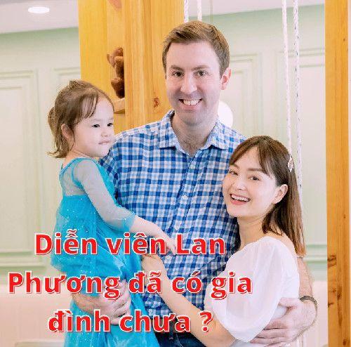 Diễn viên Lan Phương đã có gia đình chưa ?