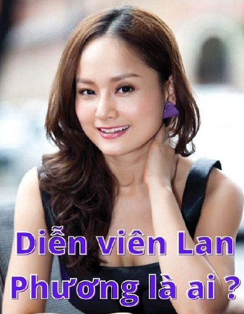 Diễn viên Lan Phương là ai ?