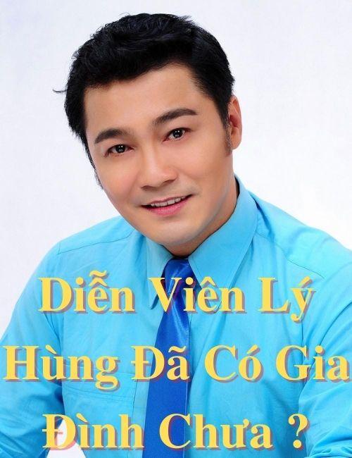 Diễn viên Lý Hùng đã có gia đình chưa