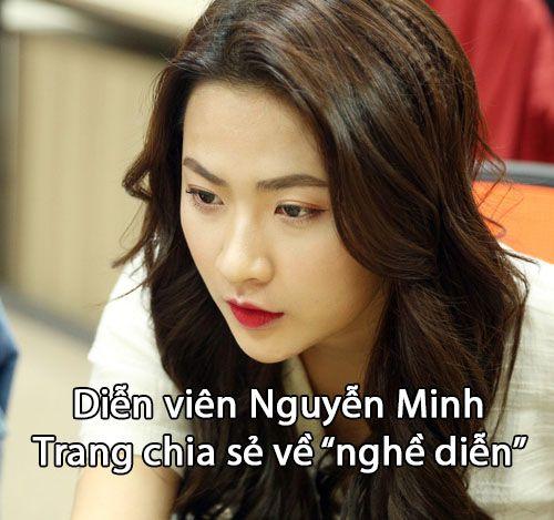 Diễn viên Nguyễn Minh Trang chia sẻ về nghề diễn