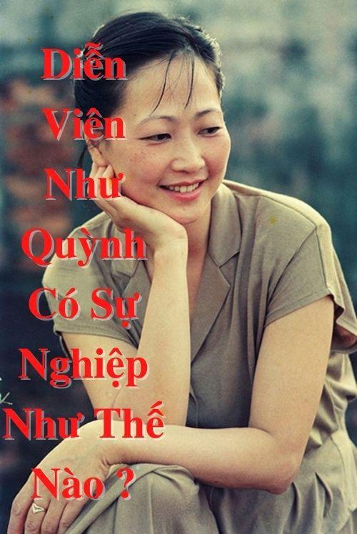 Diễn viên Như Quỳnh có sự nghiệp như thế nào