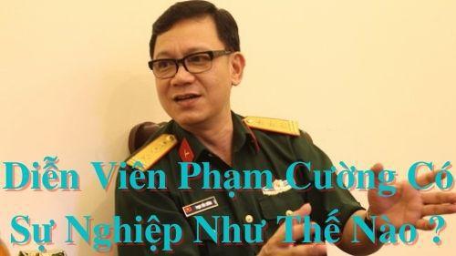 Diễn viên Phạm Cường có sự nghiệp như thế nào