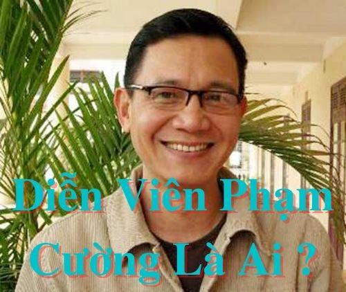 Diễn viên Phạm Cường là ai