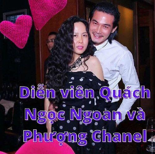 Diễn viên Quách Ngọc Ngoan và chuyện tình với Phượng Chanel