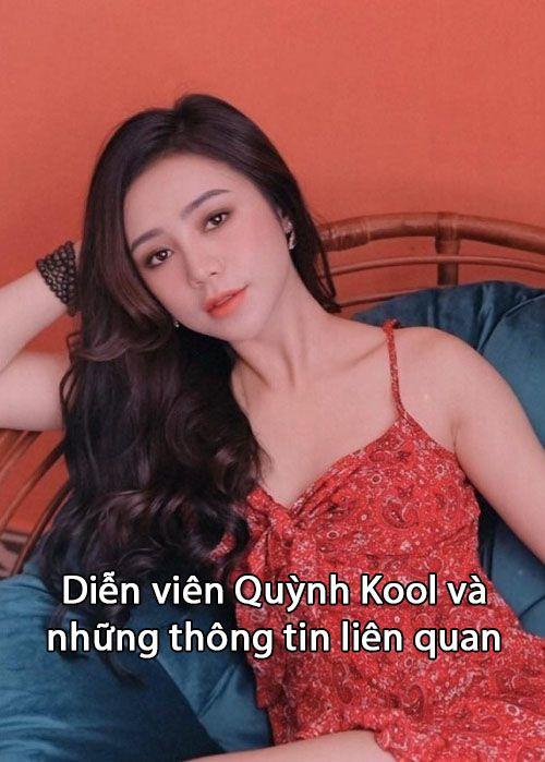 Diễn viên Quỳnh Kool và những thông tin liên quan