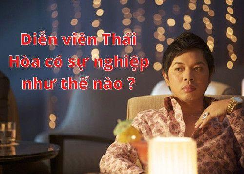 Diễn viên Thái Hòa có sự nghiệp như thế nào ?