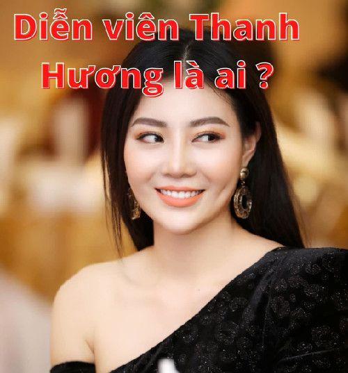 Diễn viên Thanh Hương là ai ?
