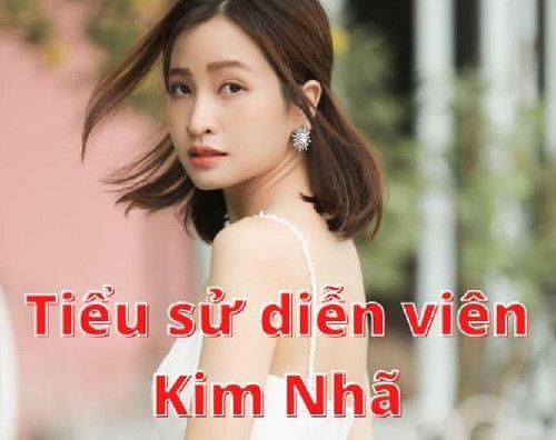 Tiểu sử diễn viên Kim Nhã